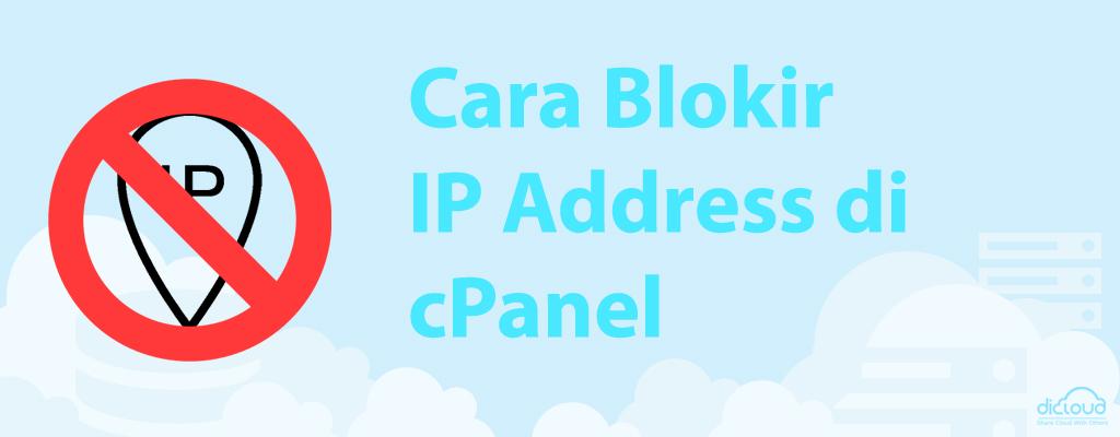 Panduan Cara Blok IP dengan Ip Blocker di cPanel