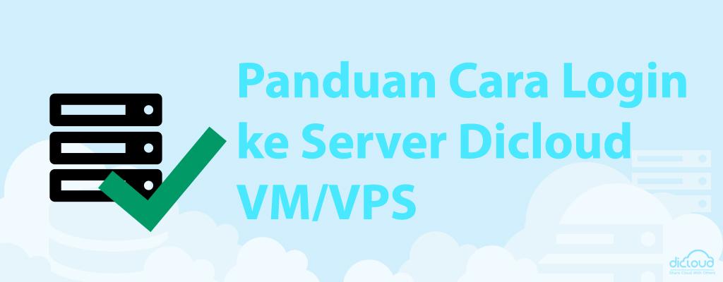 Panduan Cara Login ke Server Dicloud VM/VPS