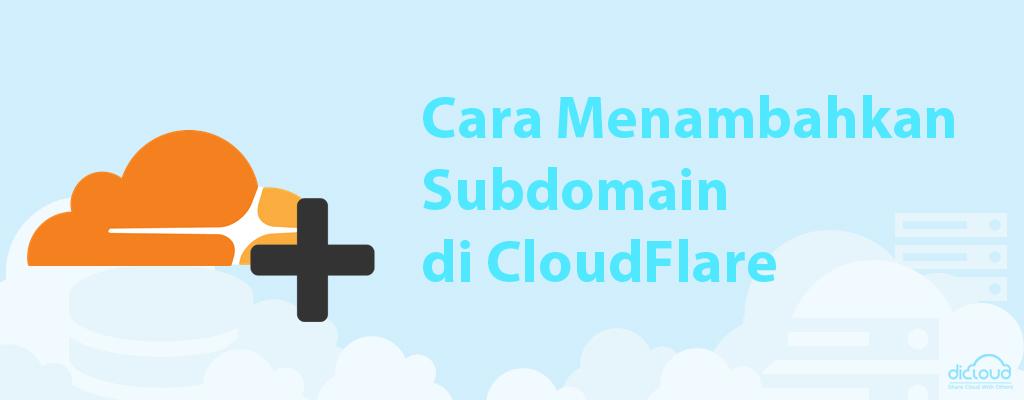 Panduan Cara Menambahkan Subdomain di CloudFlare