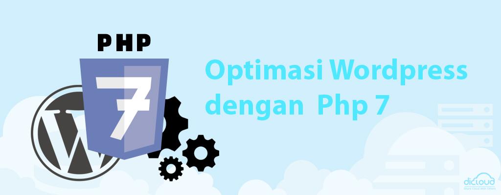 Panduan Optimasi WordPress dengan Menggunakan Php 7 di cPanel