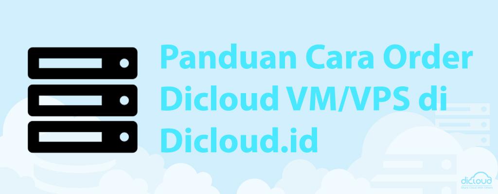 Panduan Cara Order Dicloud VM/VPS di Dicloud.id