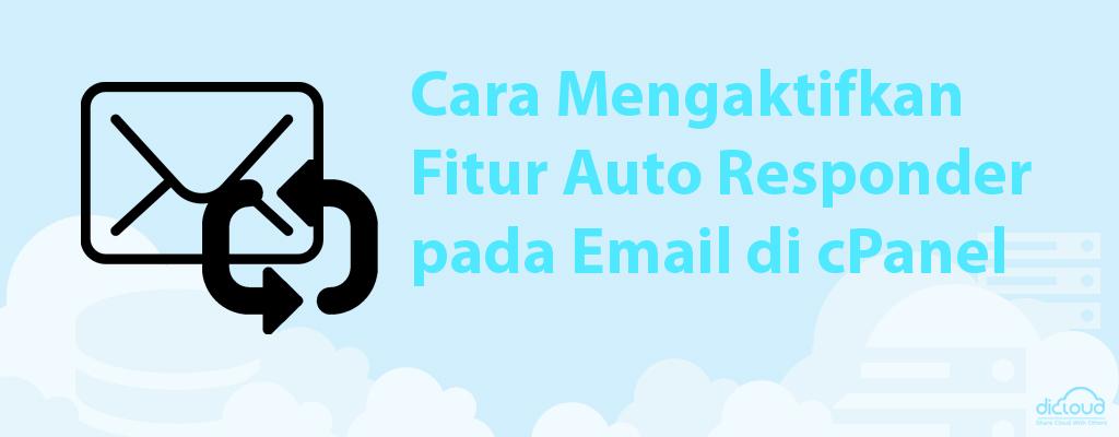 Panduan Cara Mengaktifkan Fitur Auto Responder pada Email di cPanel