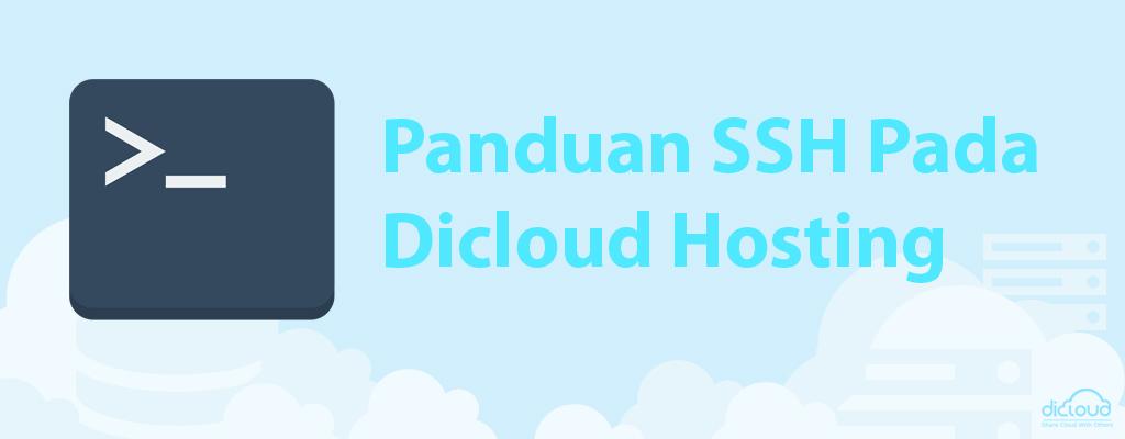Panduan Menggunakan SSH Pada Dicloud Hosting