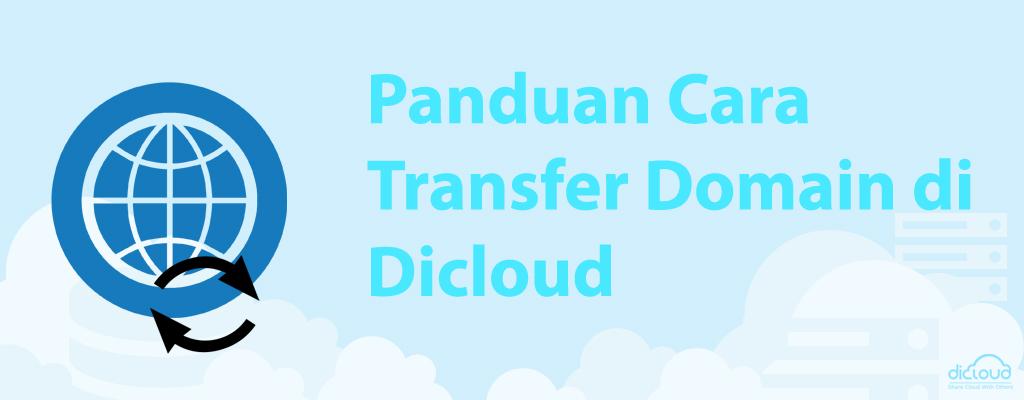 Panduan Cara Transfer Domain di Dicloud