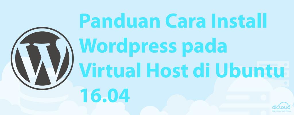 Panduan Cara Install WordPress pada Virtual Host di Ubuntu 16.04